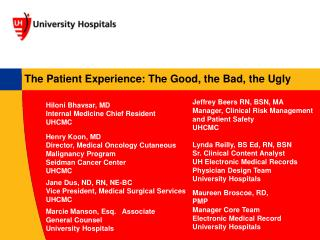 The Patient Experience: The Good, the Bad, the Ugly