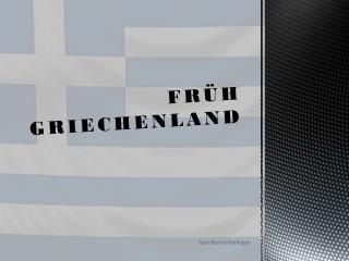 FRÜH GRIECHENLAND