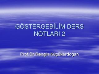 GÖSTERGEBİLİM DERS NOTLARI 2