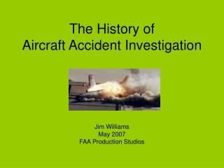 The History of  Aircraft Accident Investigation