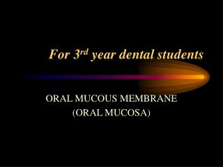 For 3 rd  year dental students