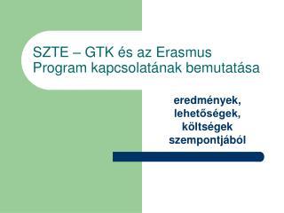 SZTE – GTK és az Erasmus Program kapcsolatának bemutatása