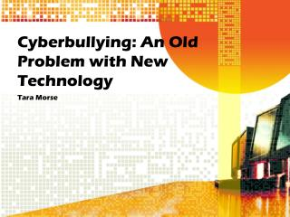 Cyberbullying: An Old Problem with New Technology