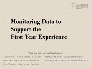 Monitoring Data to Support the  First Year Experience