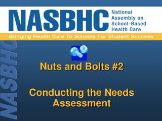 Nuts and Bolts  #2 Conducting the Needs Assessment