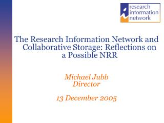The Research Information Network and Collaborative Storage: Reflections on a Possible NRR
