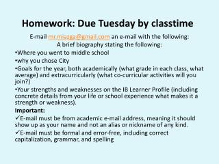 Homework: Due Tuesday by  classtime