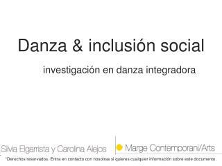 Danza & inclusión social  investigación en danza integradora