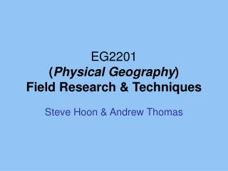 EG2201 ( Physical Geography ) Field Research & Techniques