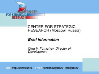 CENTER FOR STRATEGIC RESEARCH (Moscow, Russia)  Brief information
