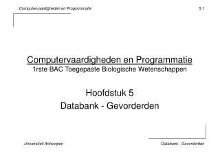 Computervaardigheden en Programmatie 1rste BAC Toegepaste Biologische Wetenschappen