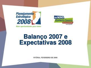 Balanço 2007 e Expectativas 2008