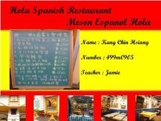 Hola Spanish Restaurant Meson Espanol Hola