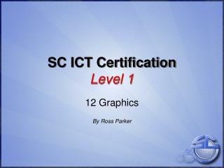 SC ICT Certification Level 1