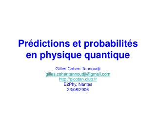 Pr dictions et probabilit s en physique quantique