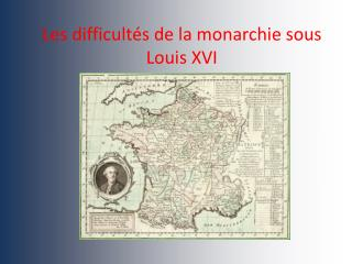 Les difficult s de la monarchie sous Louis XVI