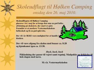 Skoleudflugt til Hølken Camping onsdag den 26. maj 2010.