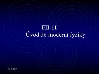FII -11 Úvod do moderní fyziky