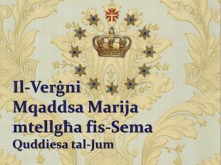 Il-Verġni  Mqaddsa Marija mtellgħa fis-Sema Quddiesa tal-Jum