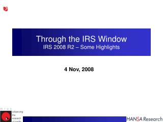 Through the IRS Window IRS 2008 R2 – Some Highlights