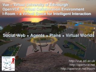 Vue � Virtual University of Edinburgh OpenVCE � Virtual Collaboration Environment