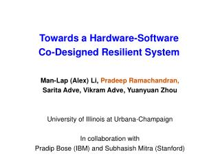 Towards a Hardware-Software  Co-Designed Resilient System