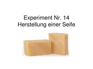 Experiment Nr.  14 Herstellung einer Seife