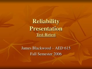 Reliability Presentation Test-Retest