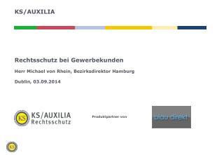 Rechtsschutz bei Gewerbekunden Herr Michael von Rhein, Bezirksdirektor Hamburg Dublin,  03.09.2014