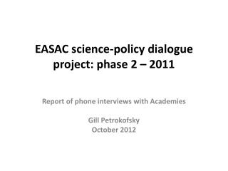 EASAC science-policy dialogue project: phase 2 – 2011