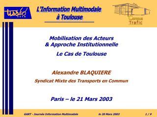 Mobilisation des Acteurs  & Approche Institutionnelle Le Cas de Toulouse Alexandre BLAQUIERE