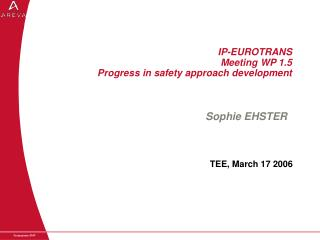IP-EUROTRANS  Meeting WP 1.5 Progress in safety approach development