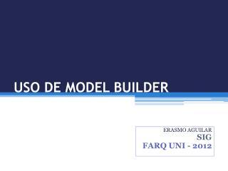 USO DE MODEL BUILDER