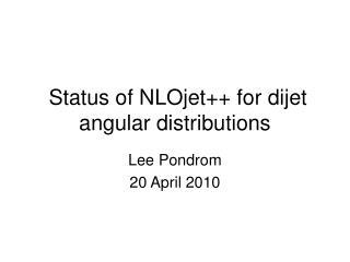 Status of NLOjet++ for dijet angular distributions