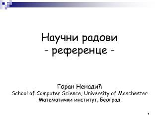 Научни радови - референце - Горан Ненадић School of Computer Science , University of Manchester