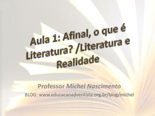 Professor  Michel Nascimento BLOG: educacaoadventista.br/blog/michel