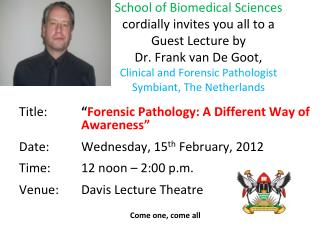 """Title:  """" Forensic Pathology: A Different Way of Awareness"""""""