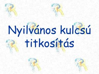 Nyilv�nos kulcs� titkos�t�s
