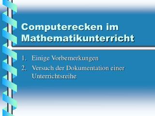 Computerecken im Mathematikunterricht
