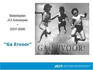 Beleidsplan JCI Antwerpen ~ 2007-2008