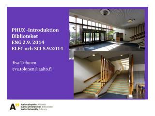 PHUX  -Introduktion Biblioteket ENG 2.9. 2014 ELEC  och  SCI 5.9.2014
