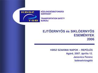 EJTŐERNYŐS és SIKLÓERNYŐS ESEMÉNYEK 2006