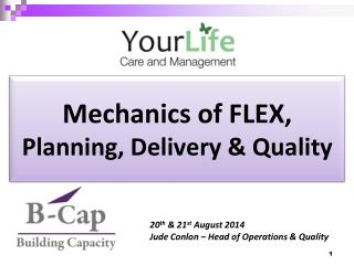 Mechanics  of  FLEX, Planning, Delivery  &  Quality