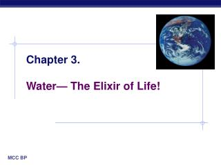 Chapter 3. Water� The Elixir of Life!
