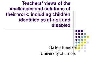 Teachers  views of the challenges and solutions of their work: including children identified as at-risk and disabled