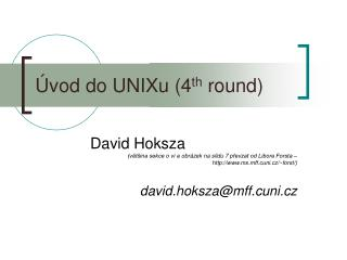 Úvod do UNIXu ( 4 th  round)