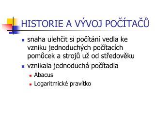 HISTORIE A V�VOJ PO?�TA??