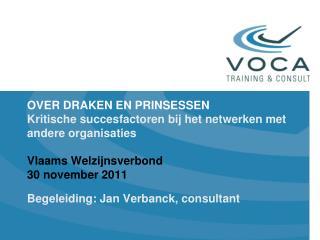 Begeleiding: Jan Verbanck, consultant