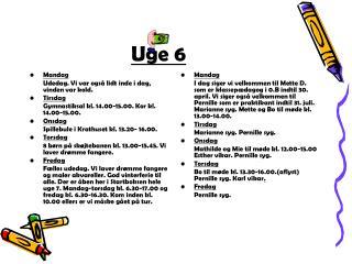 Uge 6
