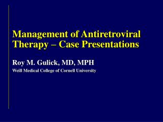 Management of Antiretroviral  Therapy – Case Presentations